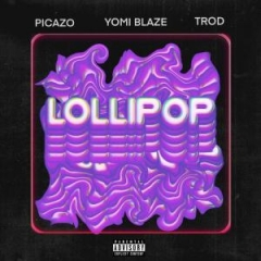 Yomi Blaze - Lollipop ft. Picazo & Trod